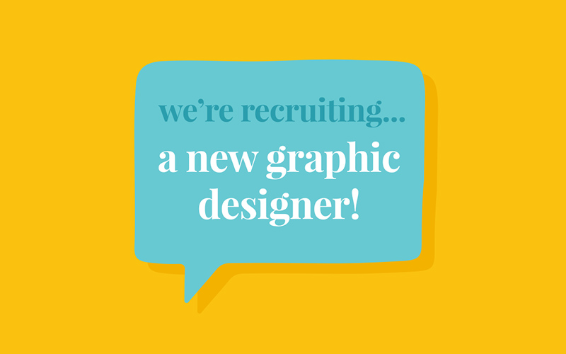 we're recruiting a new graphic designer