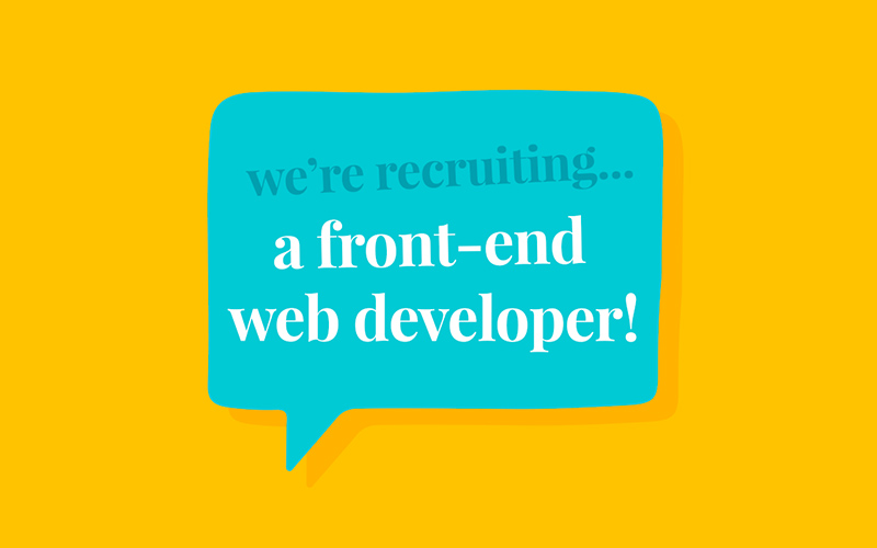 we're recruiting a front-end web developer